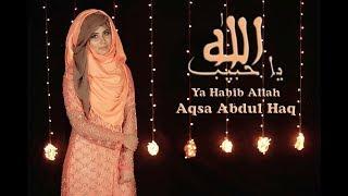 Ya Habib Allah By Aqsa Abdul Haq (2017) new naat width=