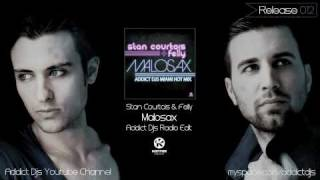 Stan Courtois & Felly - Malosax (Addict Djs Radio Edit)