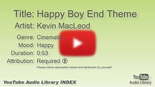 Happy Boy End Theme   Kevin MacLeod   Cinematic   Happy   YouTube Audio Library   BGM