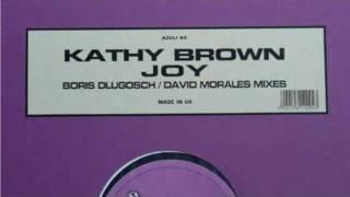 Kathy Brown - Joy (David Morales edit)