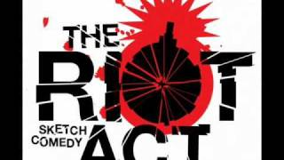 RIOT ACT (Theme for live playback) Written by Braddon Mendelson & Scott Douglas MacLachlan
