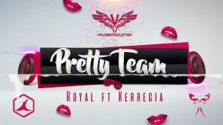 Royal ft Kerrecia - Pretty Team ( Solar Complex Riddim ) August 2017 [Official Audio]