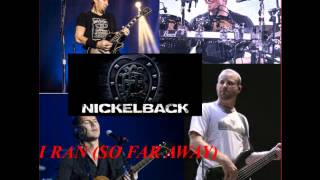 Nickelback - I Ran (So Far Away)