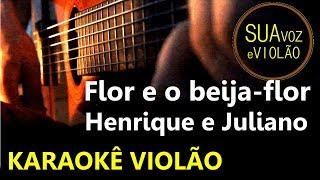 Flor e o beija-flor - Henrique e Juliano (part. Marília Mendonça) - Karaokê Violão