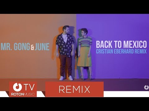 Mr. Gong & June - Back To Mexico (Cristian Eberhard Remix)