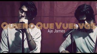 Quiero Que Vuelvas/ Alejandro Fernandez (COVER) Aje