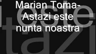 Marian Toma-Astazi este nunta noastra