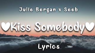 Seeb & Julie Bergan - Kiss Somebody (Lyrics)