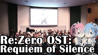 Re:Zero OST - Requiem of Silence (LIVE ORCHESTRA)