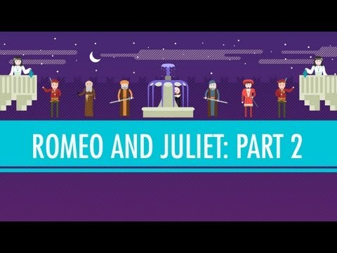 Love or Lust? Romeo and Juliet Part II: Crash Course English Literature #3