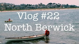 Vlog #22 North Berwick.