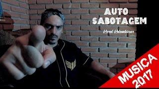 Eduardo Taddeo - Auto Sabotagem (2017) Karol Kolombiana [REALIDADE CRUEL]
