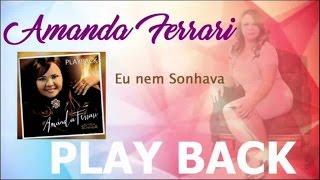 Amanda Ferrari - Brilhando No Vale - Playback