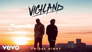 Vigiland - Friday Night (Audio)