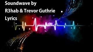 Soundwave - R3hab & Trevor Guthrie Lyrics