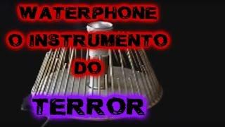 Instrumento utilizado para sons de filmes de TERROR (waterphone)