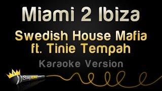 Swedish House Mafia ft. Tinie Tempah - Miami 2 Ibiza (Karaoke Version)