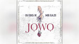 DJ Big N ft  Mr Eazi - Jowo ( Official Audio )