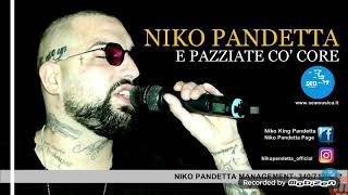 NIKO PANDETTA E PAZZIATE CO' CORE ( UFFICIALE 2017)