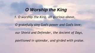 O Worship the King (United Methodist Hymnal #73)