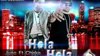 Hola Hola - Juno Ft Cheka (Original + Descarga) Full HD