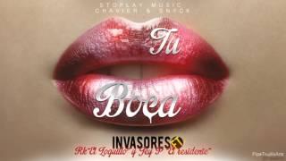 Tu Boca - Invasores Ft. Jey P El Residente - Rk ((El Loquillo)) - Stoplay Music