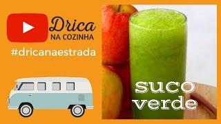 Suco verde GOSTOSO | Drica na Cozinha | Episódio #189