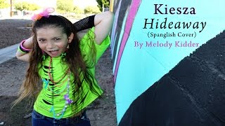 Kiesza   Hideaway  Spanish   Melody Kidder Cover