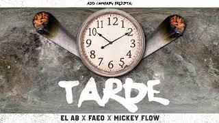 Tarde - EL AB x Faeo x Mickey Flow (Audio Oficial)