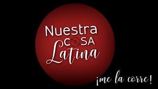 Nuestra Cosa Latina