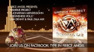 Wamdue Project Ft. Jonathan Mendelsohn - Forgiveness - Kam Denny & Paul Zala Mix - Fierce Angel