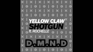Yellow Claw ft. Rochelle - Shotgun 2017 (D.M.N.D Bootleg) CUT