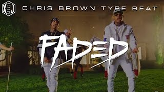 DJ Mustard x Chris Brown x Tyga Type Beat - Faded (Prod. by XaviorJordan)