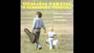 Demjén Ferenc - Szabadság vándorai (Official Audio)
