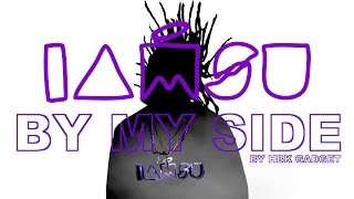"IAMSU! ""By My Side"" Lyric Video [By HBK GADGET]"