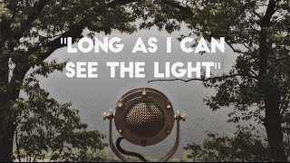 "The Lonely Heartstring Band | ""Long As I Can See The Light"" (CCR Cover)"