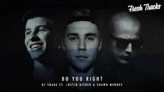 DJ Snake ft Justin Bieber & Shawn Mendes Do You Right New Song 2017