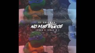 Ef Coleman - No mas trucos (Prod x Isaac H.) 👽💰