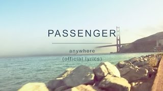 Passenger | Anywhere (Official Lyrics)