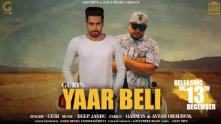 Yaar Beli (Audio Song) GuRi Ft. Deep Jandu | GeetMP3 | Latest Punjabi Songs 2017
