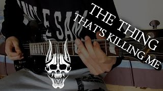 Trivium - The Thing That's Killing Me (Cover)