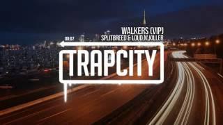 Trap City / Walkers/ Splitbreed & Loud'n Killer {VIP}