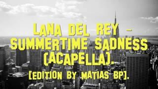 "Lana Del Rey - ""Summertime sadness"" (Acapella)."