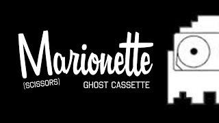 Ghost Cassette - Marionette (Lyrics) [Scissors]