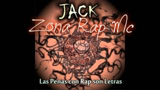 06 | Jack El himno del huerfano  | Las penas con rap son Letras |(Mc4) 2012
