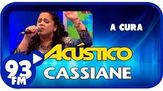 Cassiane - A CURA - Acústico 93 - AO VIVO - Dezembro de 2015
