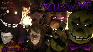 """[SFM/FNAF/SONG] - """"Follow Me"""" Song by tryhardninja (collab with Shaffow)"""