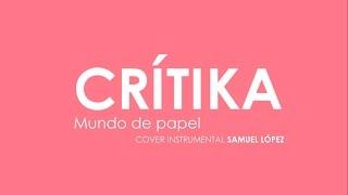 Crítika - Mundo de Papel | Cover instrumental Samuel López