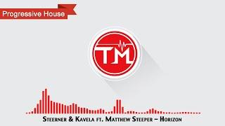 Steerner & Kavela ft. Matthew Steeper - Horizon