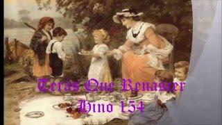 Terás Que Renascer - Hino 154 - Ir. Severino Joaquim